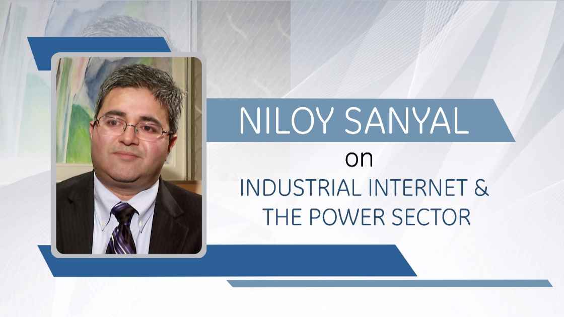 GE Step Ahead : Niloy Sanyal on Industrial Internet & the Power Sector